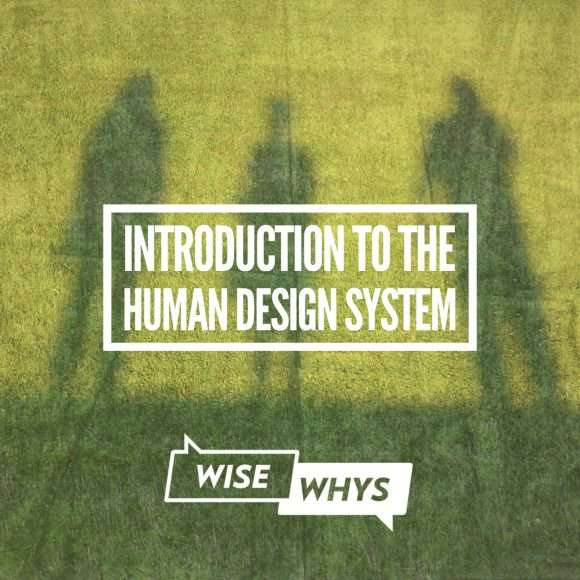 Introduction to the Human Design System used to Discover Aspects of our Authentic Self