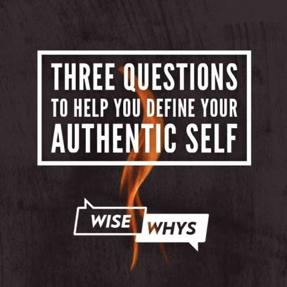 Three Questions to Help You Define Your Authentic Self