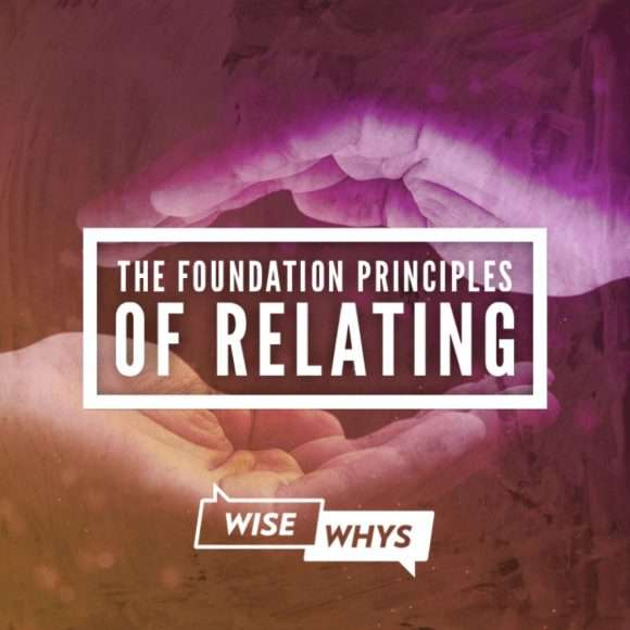 The Foundation Principles of Relating