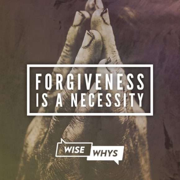 Forgiveness is a Necessity: The Fifth Principle of Relating