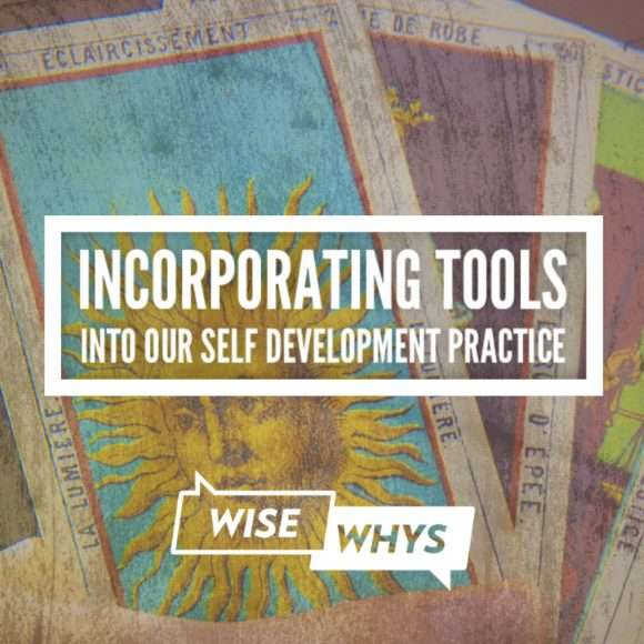 Incorporating Tools into Our Self Development Practice